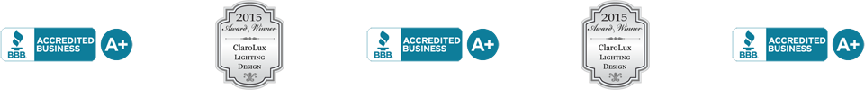 Better Business Bureau A+ Accredited Business and 2015 ClaroLux Lighting Design Award Winner